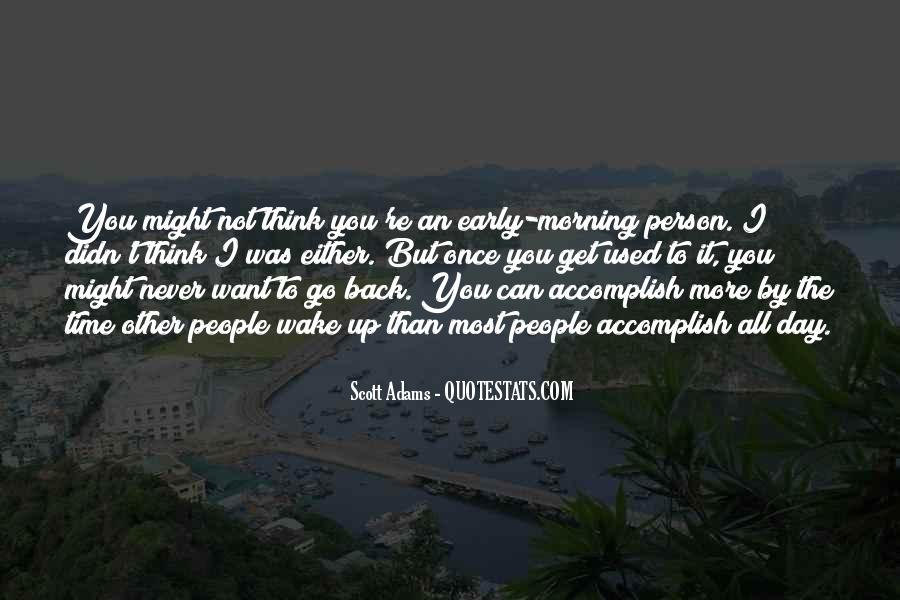 Wake Up Early This Morning Quotes #364046