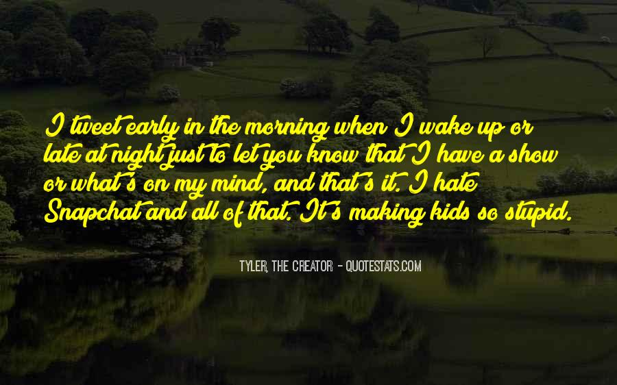Wake Up Early This Morning Quotes #419355