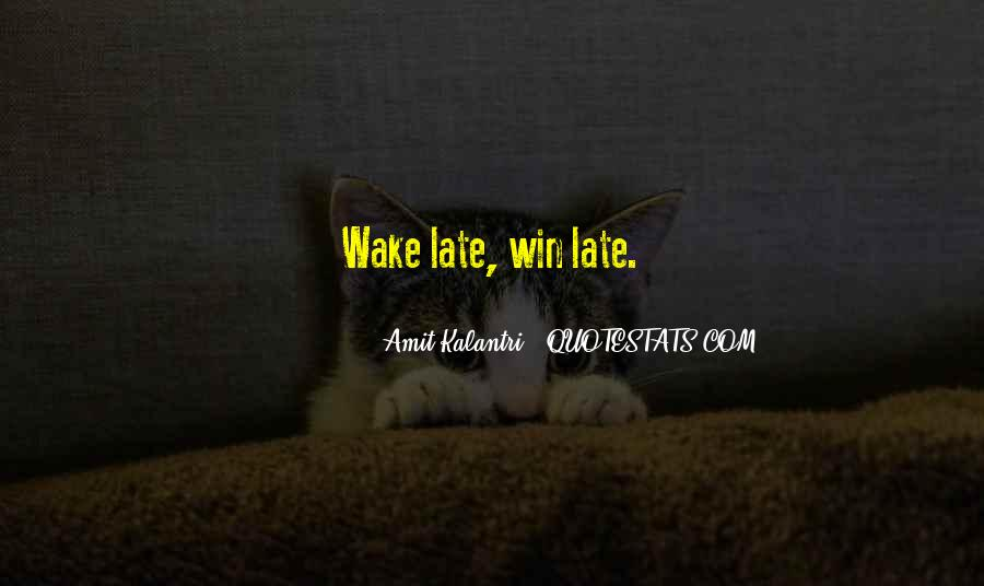 Wake Up Early This Morning Quotes #566633