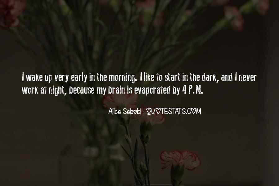 Wake Up Early This Morning Quotes #769150