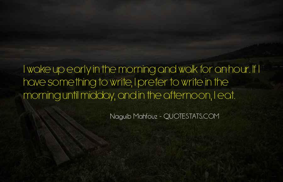 Wake Up Early This Morning Quotes #903337