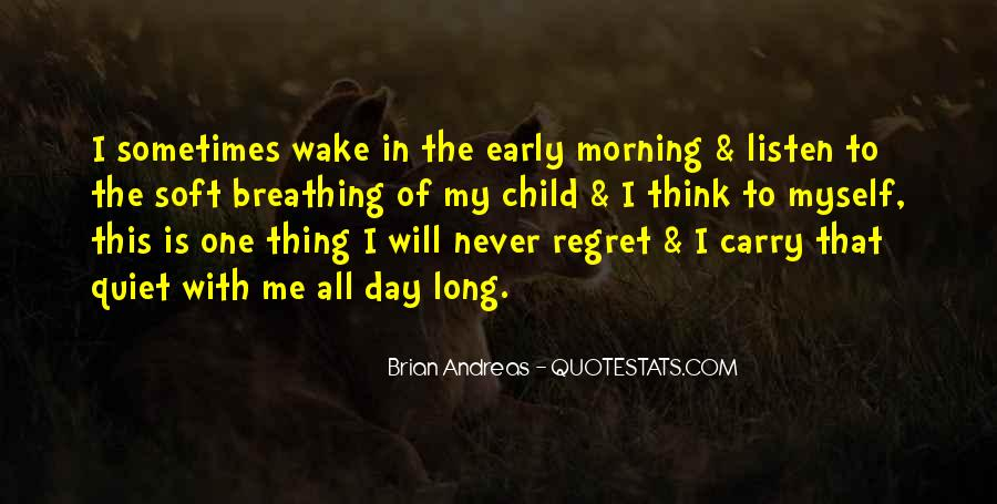 Wake Up Early This Morning Quotes #924883