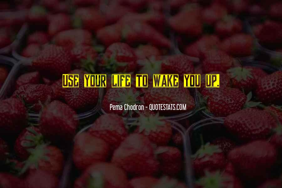 Wake Up Life Quotes #31719