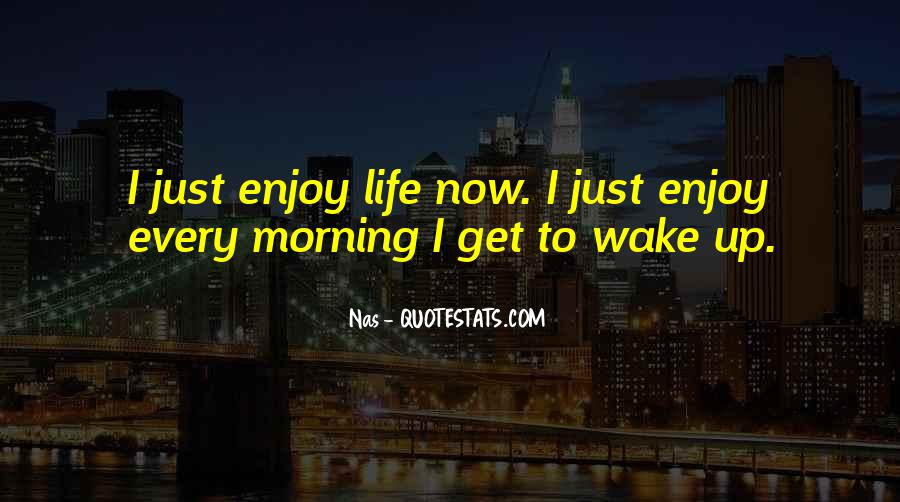 Wake Up Life Quotes #82169