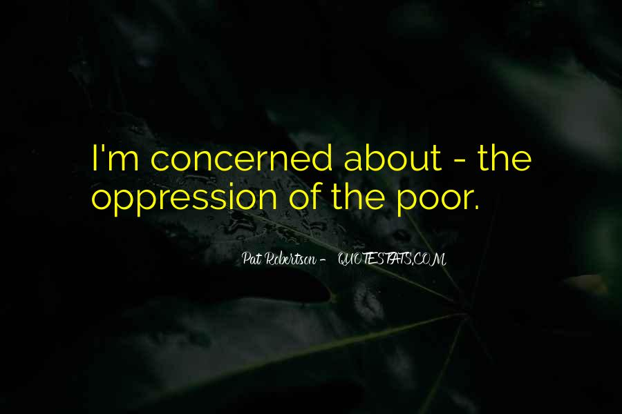 Quotes About The Oppression Of The Poor #974966