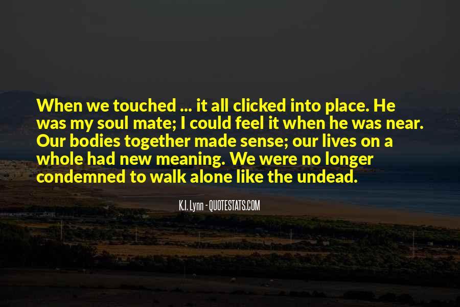 Walk Alone Quotes #239676
