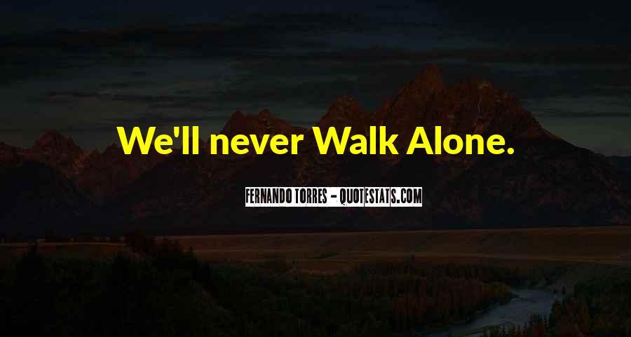 Walk Alone Quotes #263432