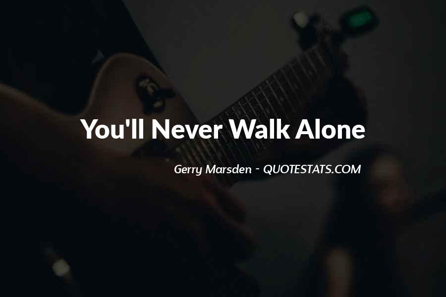 Walk Alone Quotes #553915