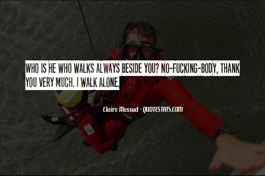 Walk Alone Quotes #610735