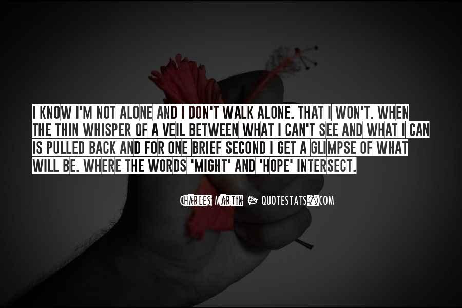 Walk Alone Quotes #699107