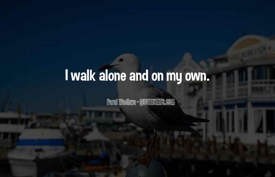 Walk Alone Quotes #741313