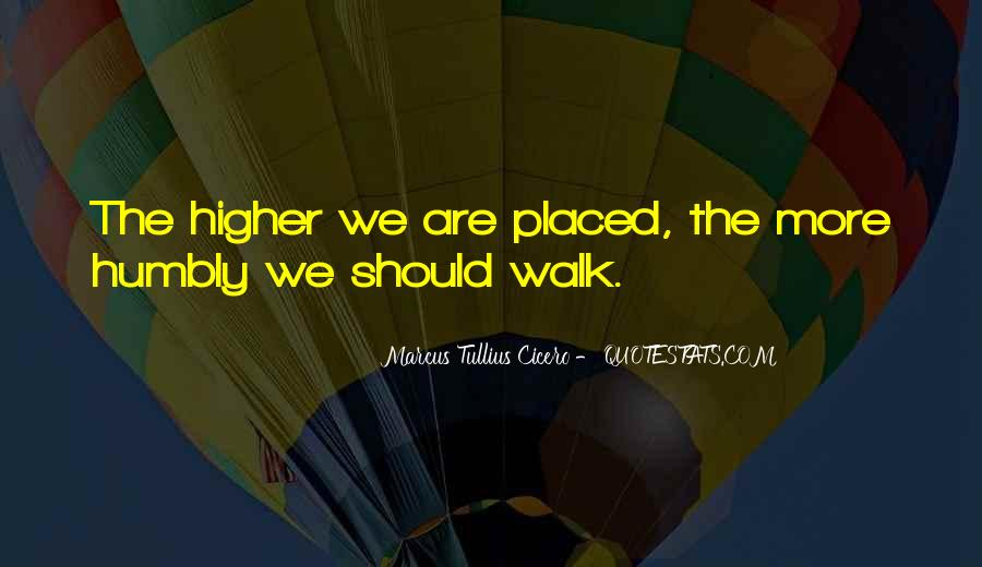Walk Humbly Quotes #1398650