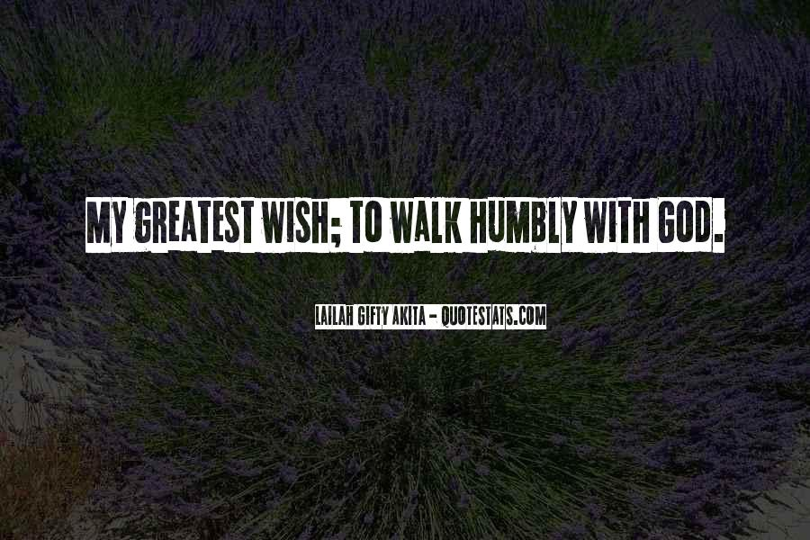 Walk Humbly Quotes #1612965