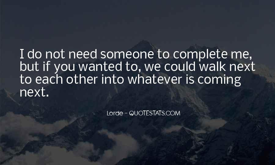 Walk Next To Me Quotes #1254317