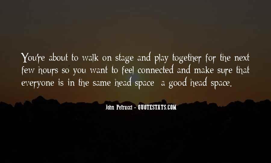Walk Next To Me Quotes #222029