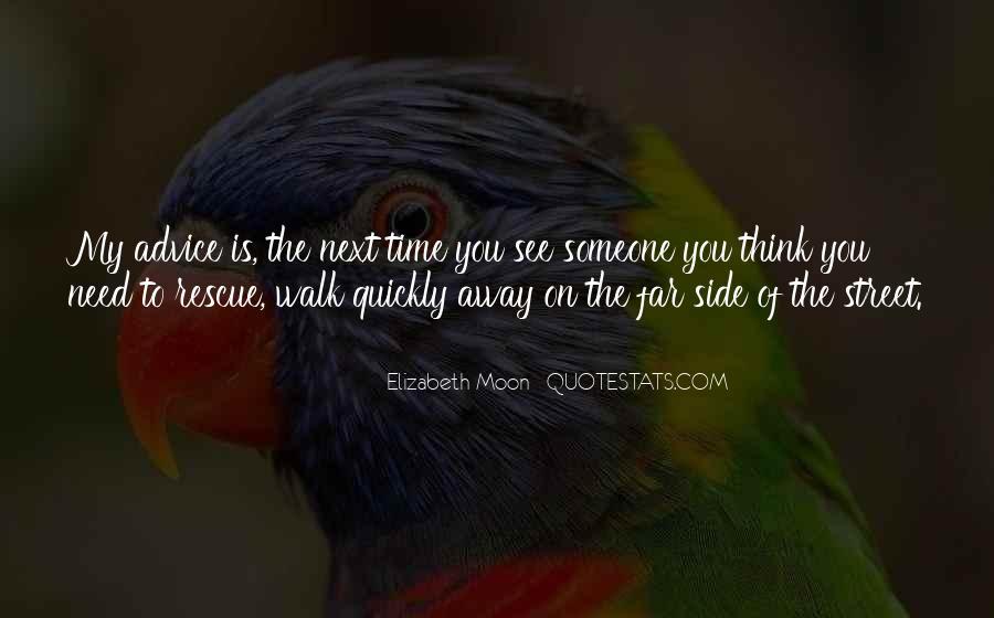 Walk Next To Me Quotes #674553