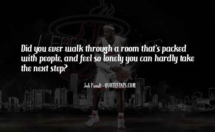 Walk Next To Me Quotes #915969