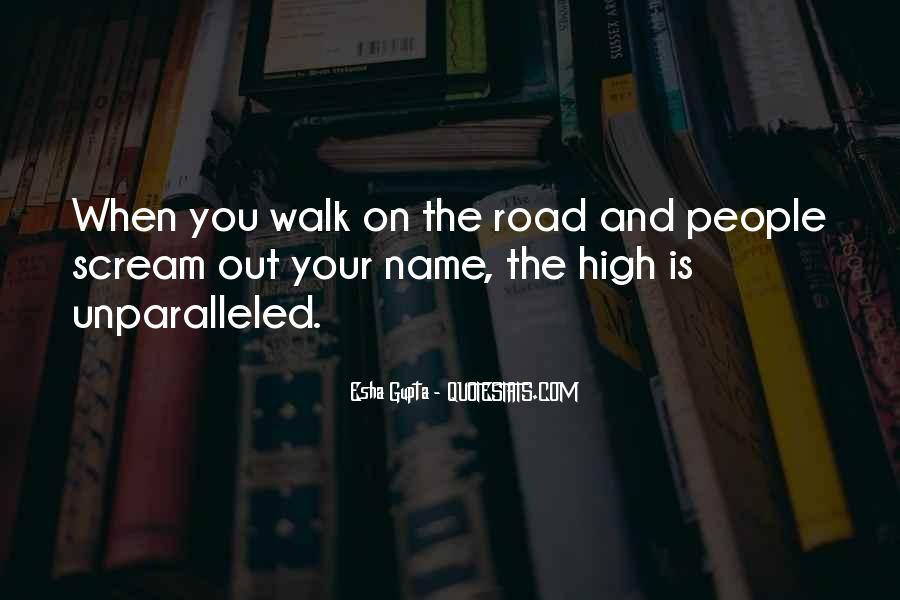 Walk On The Road Quotes #1267855