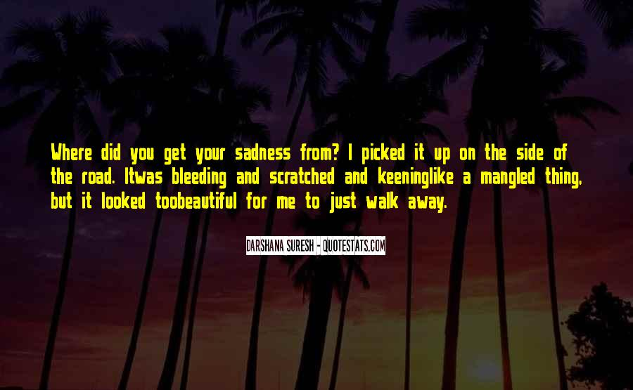 Walk On The Road Quotes #1351036