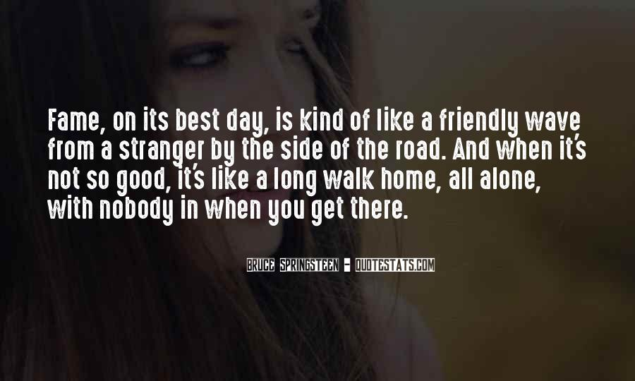 Walk On The Road Quotes #136057