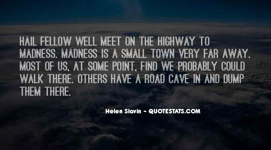 Walk On The Road Quotes #1361677