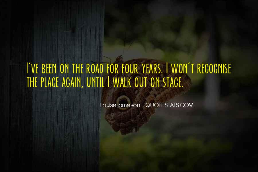 Walk On The Road Quotes #1588918