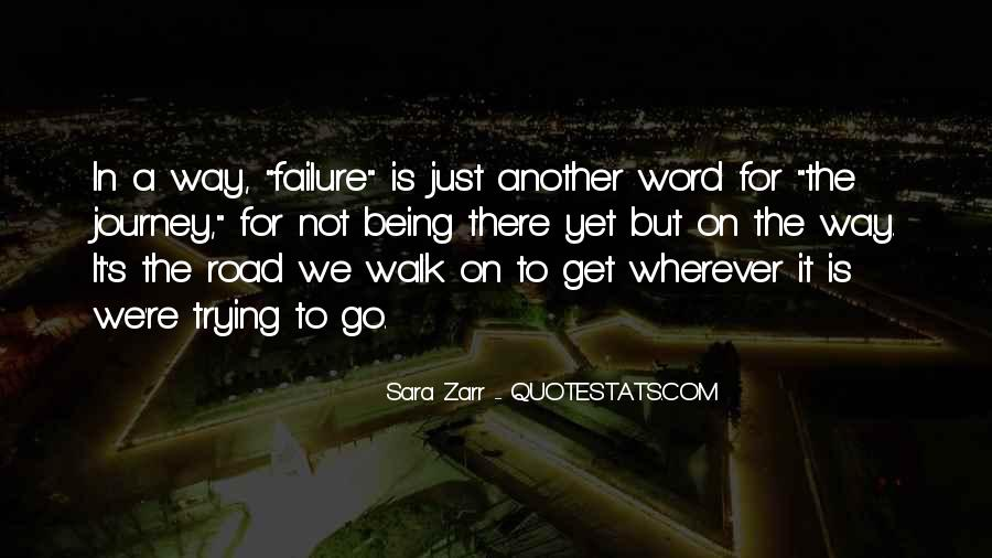 Walk On The Road Quotes #1690353