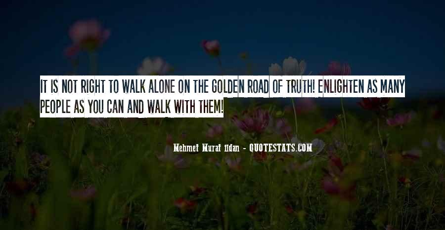 Walk On The Road Quotes #1833935