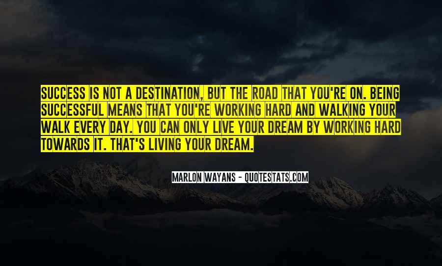 Walk On The Road Quotes #210826