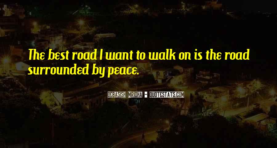 Walk On The Road Quotes #250150