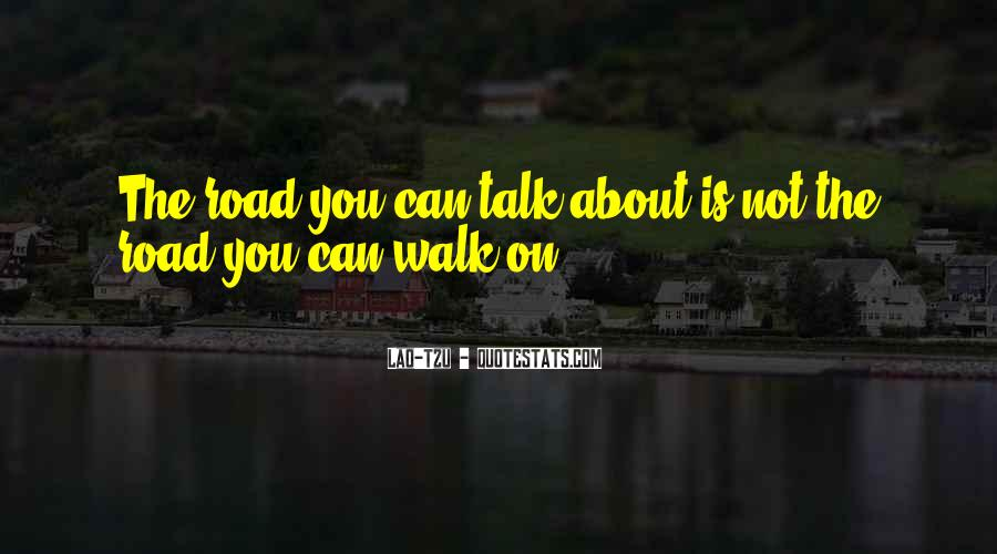 Walk On The Road Quotes #293684