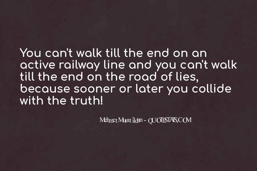 Walk On The Road Quotes #371433
