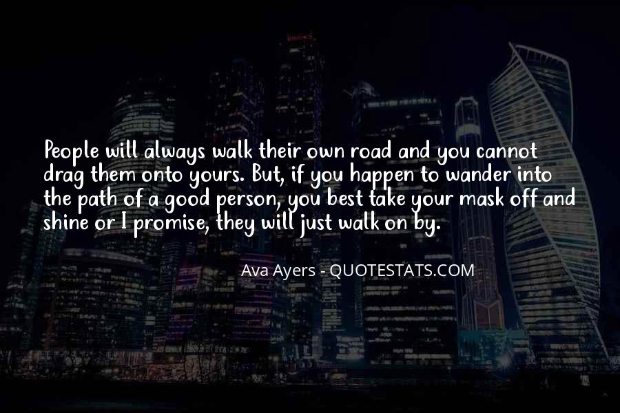 Walk On The Road Quotes #786785