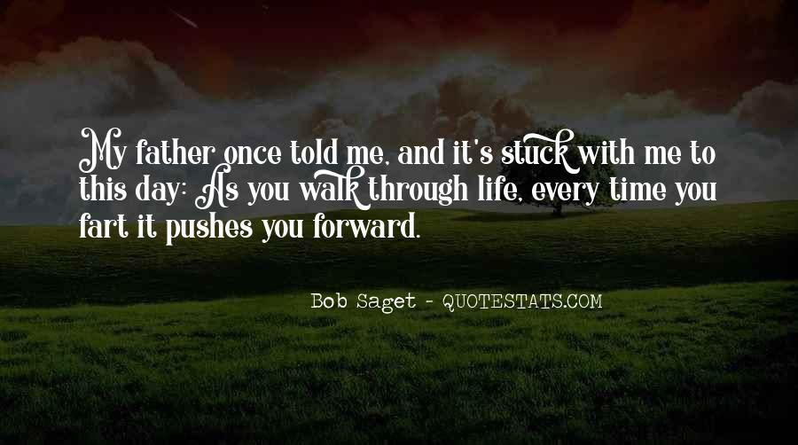 Walk Through Life With Me Quotes #1322467