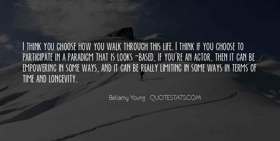 Walk Through Life With Me Quotes #228743