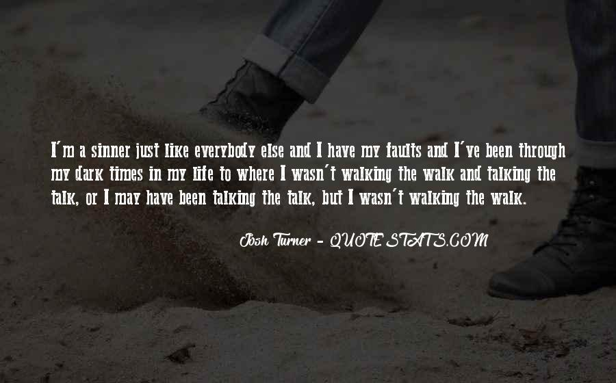 Walk Through Life With Me Quotes #313923