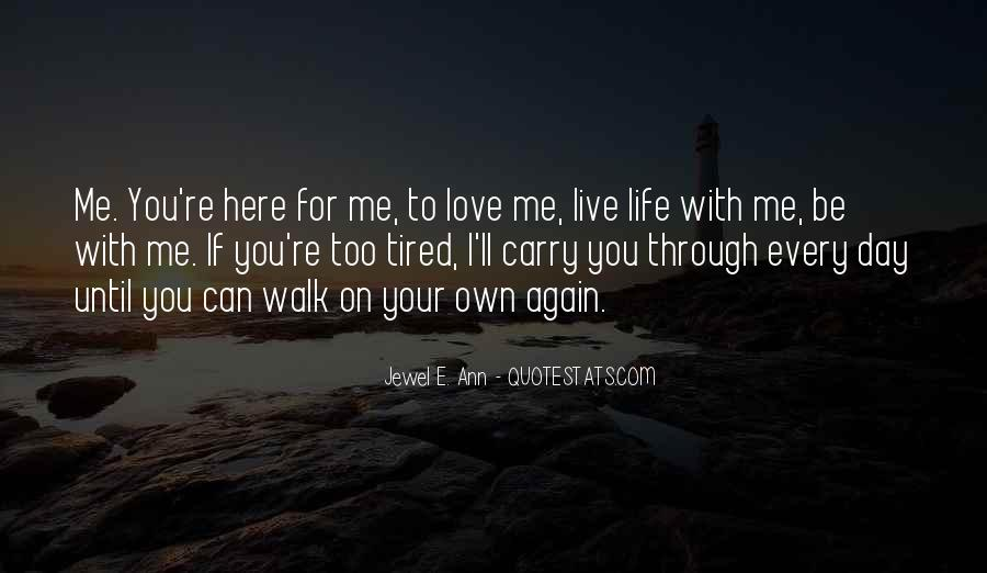 Walk Through Life With Me Quotes #416919