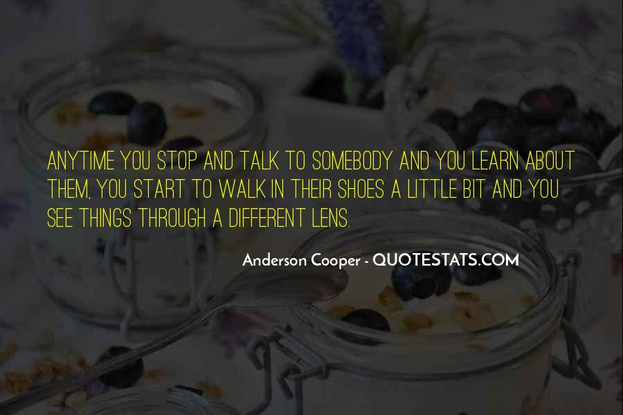 Walk Through My Shoes Quotes #1515091