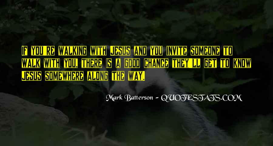 Walking Along Quotes #1193387