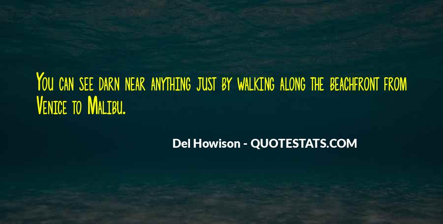 Walking Along Quotes #257543