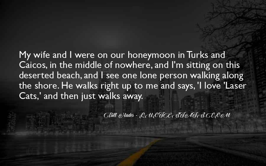 Walking Along The Shore Quotes #1081952