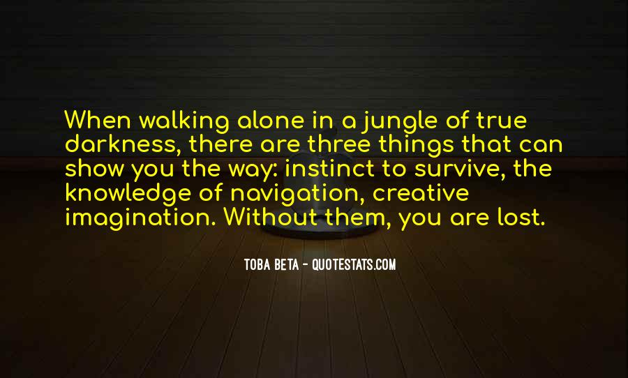 Walking Into The Darkness Quotes #1337461