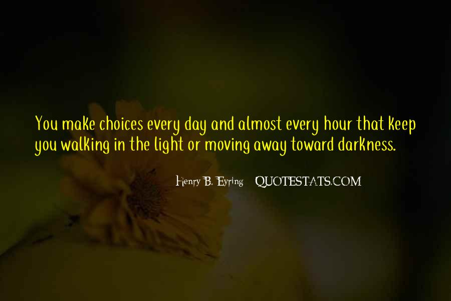 Walking Into The Darkness Quotes #1409333