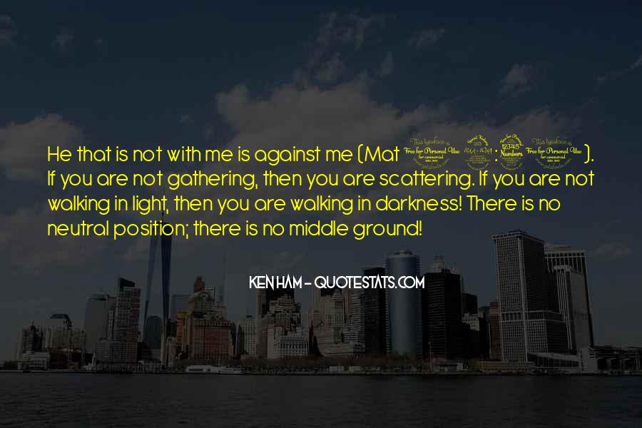 Walking Into The Darkness Quotes #14873