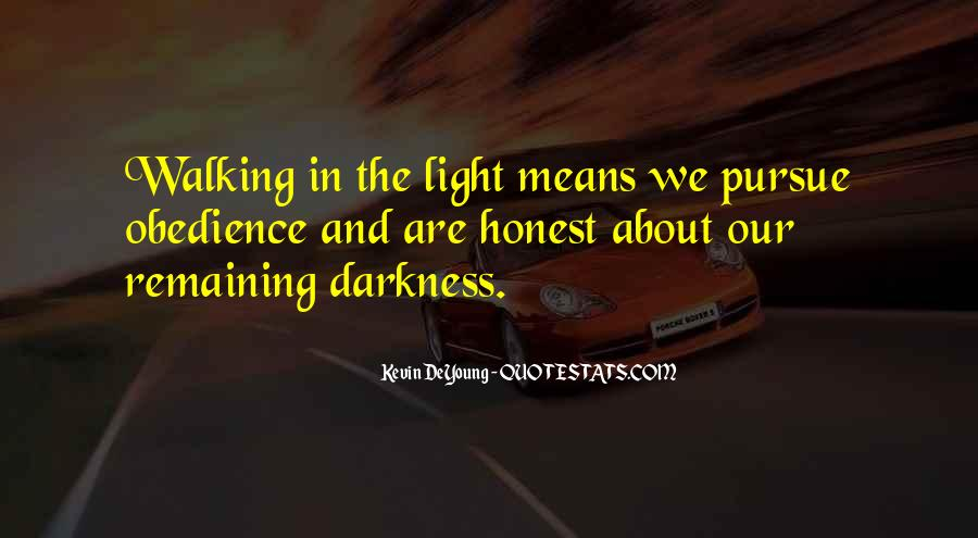 Walking Into The Darkness Quotes #1586223