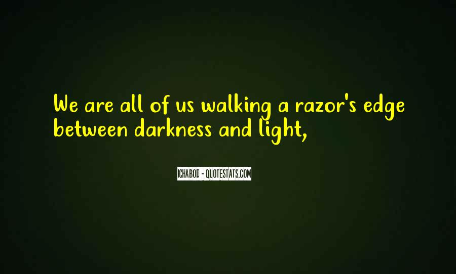 Walking Into The Darkness Quotes #1764025