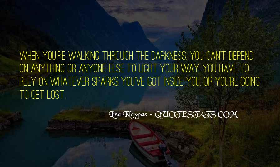 Walking Into The Darkness Quotes #375733