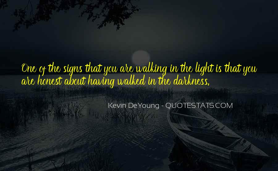 Walking Into The Darkness Quotes #779031