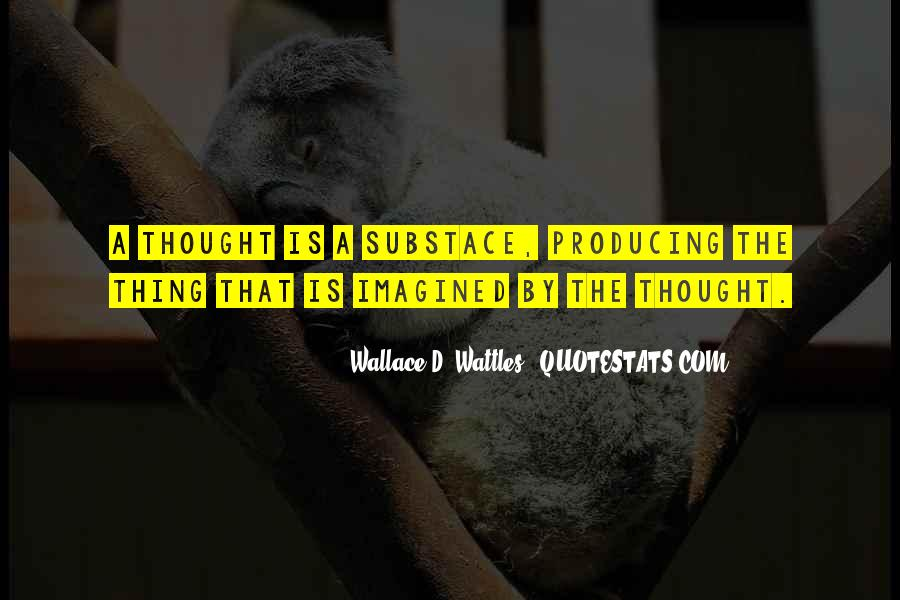 Wallace Wattles Best Quotes #392534