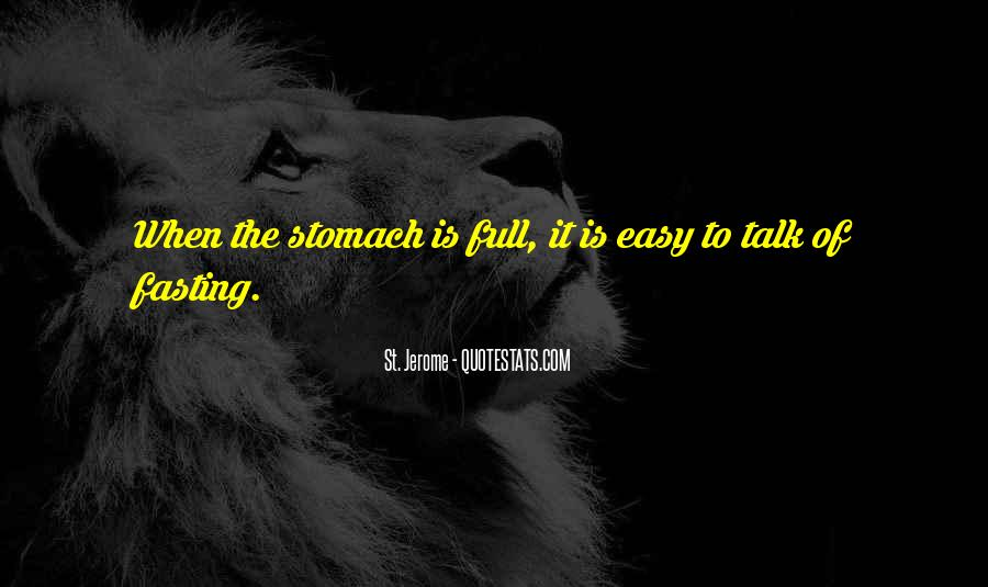 Quotes About Full Stomach #1589552